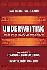 Underwriting: What Every Producer Must Know