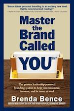 Master the Brand Called You af Brenda Bence