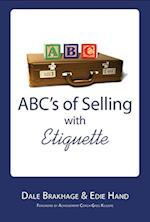 ABCs of Selling with Etiquette af Dale Brakhage, Edie Hand