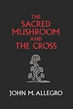 The Sacred Mushroom and the Cross