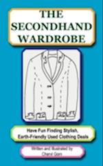 The Secondhand Wardrobe: Have Fun Finding Stylish, Earth-Friendly Used Clothing Deals