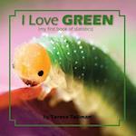 I Love Green af Teresa Tallman