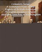Common Sense, a Summary View of the Rights of British America, Thoughts on Government and the Speeches of Washington af Thomas Paine, Thomas Jefferson, George Washington