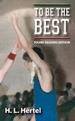 To Be the Best - Young Readers Edition