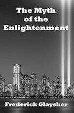 The Myth of the Enlightenment af Frederick Glaysher