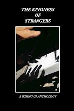 The Kindness of Strangers (Wising Up Anthologies, nr. 12)
