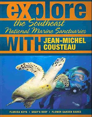 Bog, paperback Explore the Southeast National Marine Sanctuaries with Jean-Michel Cousteau af Jean-Michel Cousteau