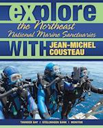 Explore the Northeast National Marine Sanctuaries With Jean-Michel Cousteau (Explore the National Marine Sanctuaries With Jean-Michel Cousteau)