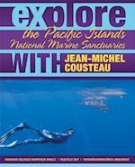 Explore the Pacific Islands National Marine Sanctuaries with Jean-Michel Cousteau af Jean-Michel Cousteau, Maria McGuire