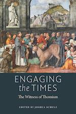 Engaging the Times (The American Maritain Association Book Series)