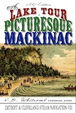 A Lake Tour to Picturesque Mackinac