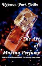 The Art of Making Perfume