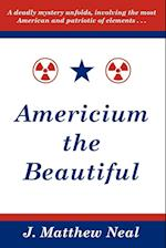 Americium the Beautiful af J. Matthew Neal