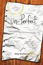 Un-Perfect, a Not-So-Graceful Journey Into Motherhood