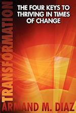 Transformation, the Four Keys to Thriving in Times of Change