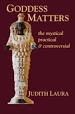 Goddess Matters af Judith Laura