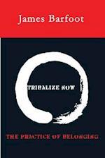 Tribalize Now