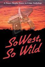 Sowest, So Wild