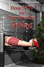 How Not to Survive the Holidays