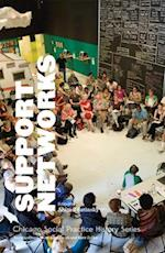 Support Networks (School of the Art Institute of Chicago Chicago Social Prac)