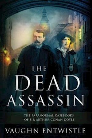 The Dead Assassin; The Paranormal Casebooks of Sir Arthur Conan Doyle
