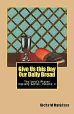 Give Us This Day Our Daily Bread af Richard Davidson
