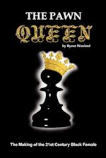 The Pawn Queen