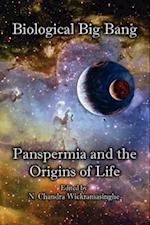 Biological Big Bang: Panspermia and the Origins of Life