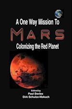 A One Way Mission to Mars: Colonizing the Red Planet