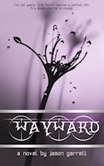 Wayward af Jason Garrett