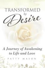 Transformed by Desire af Patty Mason