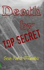 Death by TOP SECRET