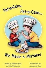 Pat-A-Cake, Pat-A-Cake... We Made a Mistake!
