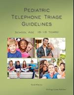 Pediatric Telephone Triage Guidelines - School Age (6-18 Years)