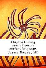Chi, and Healing Words from an Ancient Language.