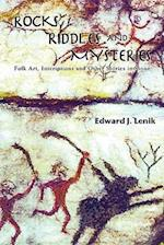 Rocks, Riddles and Mysteries: Folk Art, Inscriptions and Other Stories in Stone af Edward J. Lenik