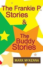 The Frankie P. Stories & the Buddy Stories