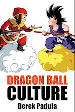 Dragon Ball Culture Volume 1: Origin af Derek Padula