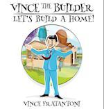 Vince the Builder