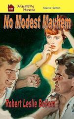 No Modest Mayhem