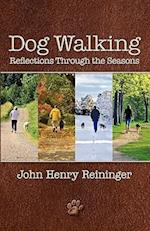 Dog Walking- Reflections Through the Seasons