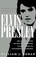 Psychological Autopsy of Elvis Presley