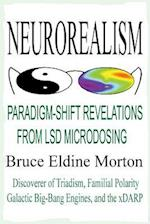 Neurorealism: Paradigm-Shift Revelations from LSD Microdosing