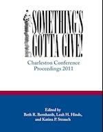 Something's Gotta Give (Charleston Insights in Library Informat)