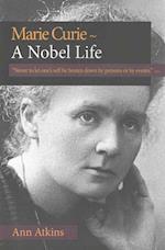 Marie Curie - A Nobel Life