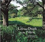 Life and Death on the Prairie