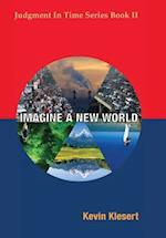 Imagine a New World (Judgment in Time, nr. 2)