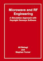 Microwave and RF Engineering- A Simulation Approach with Keysight Genesys Software