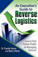 An Executive's Guide to Reverse Logistics