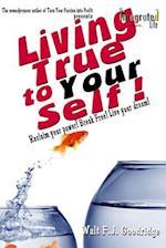 Living True to Your Self af Walt F. J. Goodridge